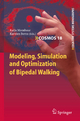 Modeling, Simulation and Optimization of Bipedal Walking - Katja Mombaur;  Katja Mombaur;  Karsten Berns;  Karsten Berns