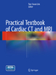 Practical Textbook of Cardiac CT and MRI - Tae-Hwan Lim