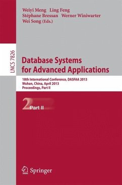 Database Systems for Advanced Applications: 18th International Conference, DASFAA 2013, Wuhan, China, April 22-25, 2013. Proceedings, Part II (Lecture Notes in Computer Science, Band 7826)