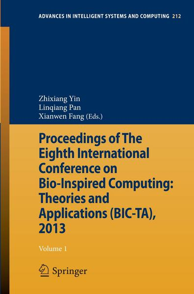 Proceedings of The Eighth International Conference on Bio-Inspired Computing: Theories and Applications (BIC-TA), 2013