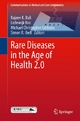 Rare Diseases in the Age of Health 2.0 - Rajeev K. Bali;  Rajeev K. Bali;  Lodewijk Bos;  Lodewijk Bos;  Michael Christopher Gibbons;  Michael Christopher Gibbons;  Simon R. Ibell;  Simon R. Ibell