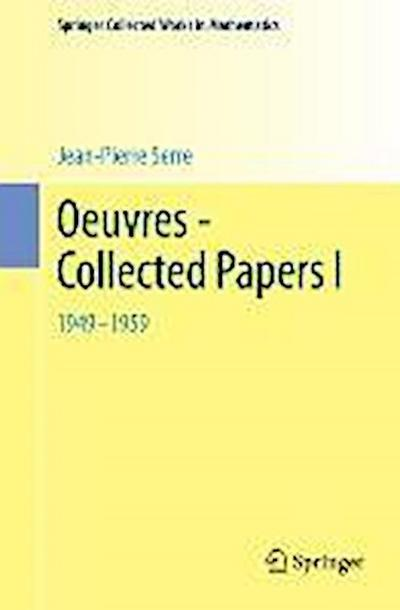 Oeuvres - Collected Papers I - Jean-Pierre Serre