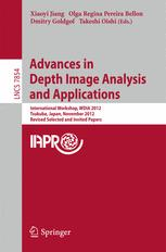 Advances in Depth Images Analysis and Applications - Xiaoyi Jiang; Olga Regina Pereira Bellon; Dmitry Goldgof; Takeshi Oishi
