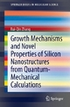 Growth Mechanisms and Novel Properties of Silicon Nanostructures from Quantum-Mechanical Calculations - Rui-Qin Zhang