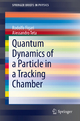 Quantum Dynamics of a Particle in a Tracking Chamber - Rodolfo Figari; Alessandro Teta