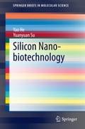 Silicon Nano-biotechnology - Yao He, Yuanyuan Su