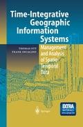 Time-Integrative Geographic Information Systems - Frank Swiaczny, Thomas Ott