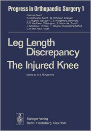 Leg Length Discrepancy The Injured Knee - D. S. Hungerford (Editor)