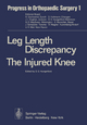 Leg Length Discrepancy The Injured Knee - D. S. Hungerford