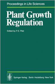 Plant Growth Regulation: Proceedings of the 9th International Conference on Plant Growth Substances Lausanne, August 30 - September 4, 1976 - P. E. Pilet (Editor)