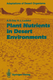 Plant Nutrients in Desert Environments - Arden D. Day