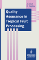 Quality Assurance in Tropical Fruit Processing - Ahmed Askar; Hans Treptow