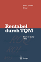 Rentabel durch Total Quality Management - Gerd F. Kamiske