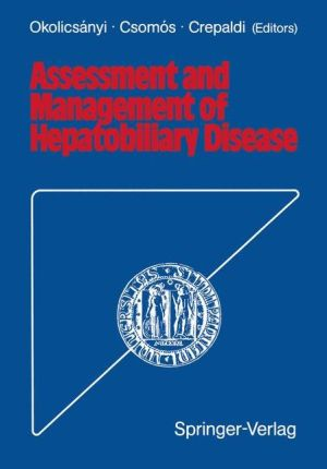 Assessment and Management of Hepatobiliary Disease - Lajos Okolicsanyi (Editor), Gaetano Crepaldi (Editor), Geza Csomos (Editor)