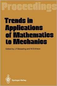 Trends in Applications of Mathematics to Mechanics: Proceedings of the 7th Symposium, Held in Wassenaar, The Netherlands, December 7-11, 1987