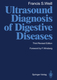 Ultrasound Diagnosis of Digestive Diseases - Francis S. Weill