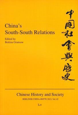 China's South-South Relations (Chinese History and Society / Berliner China-Hefte)