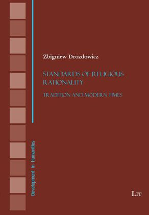 Development in Humanities: Standards of Religious Rationality - Tradition and Modern Times - Drozdowicz, Zbigniew