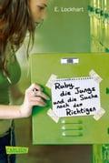 Ruby und die Jungs, Band 4: Ruby, die Jungs und die Suche nach dem Richtigen - E. Lockhart, Katharina Diestelmeier