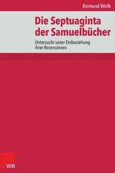 Die Septuaginta der Samuelbücher - Untersucht unter Einbeziehung ihrer Rezensionen - Raimund Wirth