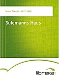Bulemanns Haus - Theodor Storm