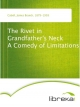 The Rivet in Grandfather's Neck A Comedy of Limitations - James Branch Cabell