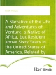 A Narrative of the Life and Adventures of Venture, a Native of Africa, but Resident above Sixty Years in the United States of America, Related by Himself - Venture Smith