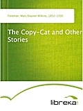 The Copy-Cat and Other Stories - Mary Eleanor Wilkins Freeman