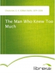 The Man Who Knew Too Much - G. K. (Gilbert Keith) Chesterton