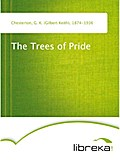 The Trees of Pride - G. K. (Gilbert Keith) Chesterton
