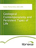 Geological Contemporaneity and Persistent Types of Life - Thomas Henry Huxley