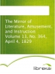 The Mirror of Literature, Amusement, and Instruction Volume 13, No. 364, April 4, 1829