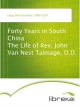Forty Years in South China The Life of Rev. John Van Nest Talmage, D.D. - John Gerardus Fagg