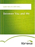 Between You and Me - Harry Lauder