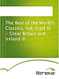 The Best of the World`s Classics, Vol. V (of X) - Great Britain and Ireland III