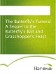 The Butterfly's Funeral A Sequel to the Butterfly's Ball and Grasshopper's Feast