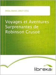 Voyages et Aventures Surprenantes de Robinson Crusoé - Daniel Defoe