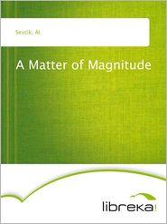 A Matter of Magnitude - Al Sevcik