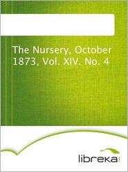 The Nursery, October 1873, Vol. XIV. No. 4 - MVB E-Books