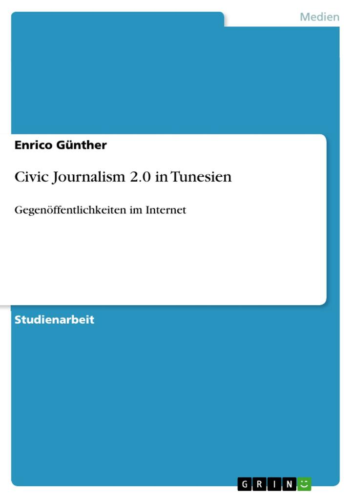 Civic Journalism 2.0 in Tunesien als Buch von Enrico Günther - GRIN Publishing