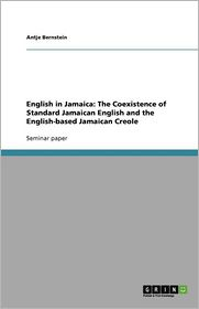 English in Jamaica: The Coexistence of Standard Jamaican English and the English-based Jamaican Creole
