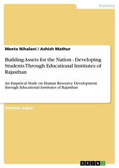 Building Assets for the Nation - Developing Students Through Educational Institutes of Rajasthan - Nihalani, Meeta Mathur, Ashish