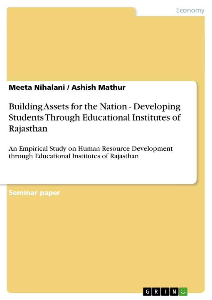 Building Assets for the Nation - Developing Students Through Educational Institutes of Rajasthan als Buch von Ashish Mathur, Meeta Nihalani - GRIN Publishing