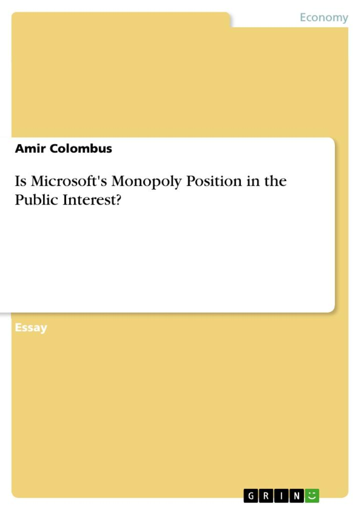 Is Microsoft´s Monopoly Position in the Public Interest? als eBook von Amir Colombus - GRIN Publishing