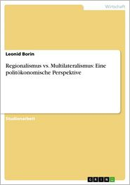 Regionalismus vs. Multilateralismus: Eine politökonomische Perspektive - Leonid Borin
