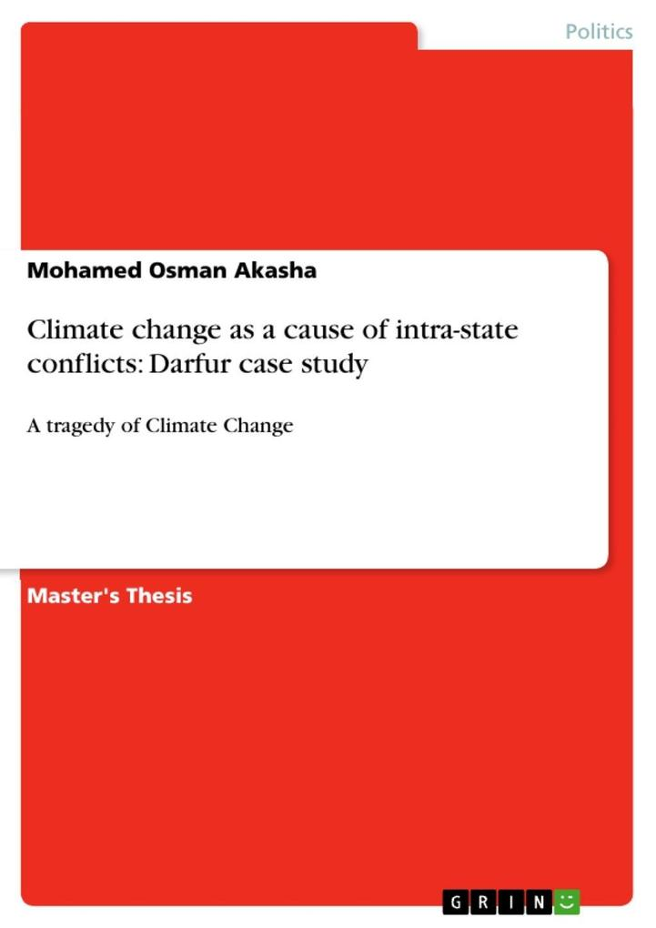 Climate change as a cause of intra-state conflicts: Darfur case study als eBook von Mohamed Osman Akasha - GRIN Publishing