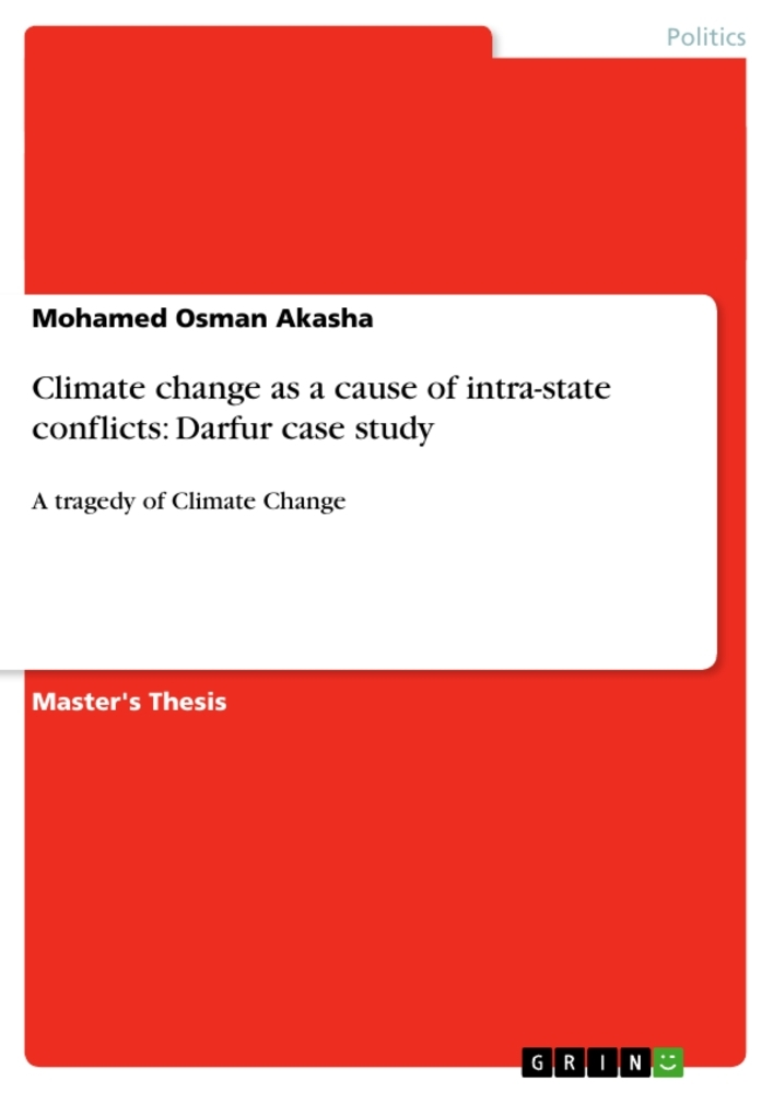 Climate change as a cause of intra-state conflicts: Darfur case study als Buch von Mohamed Osman Akasha - GRIN Publishing