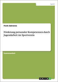 F�rderung personaler Kompetenzen durch Jugendarbeit im Sportverein (German Edition)