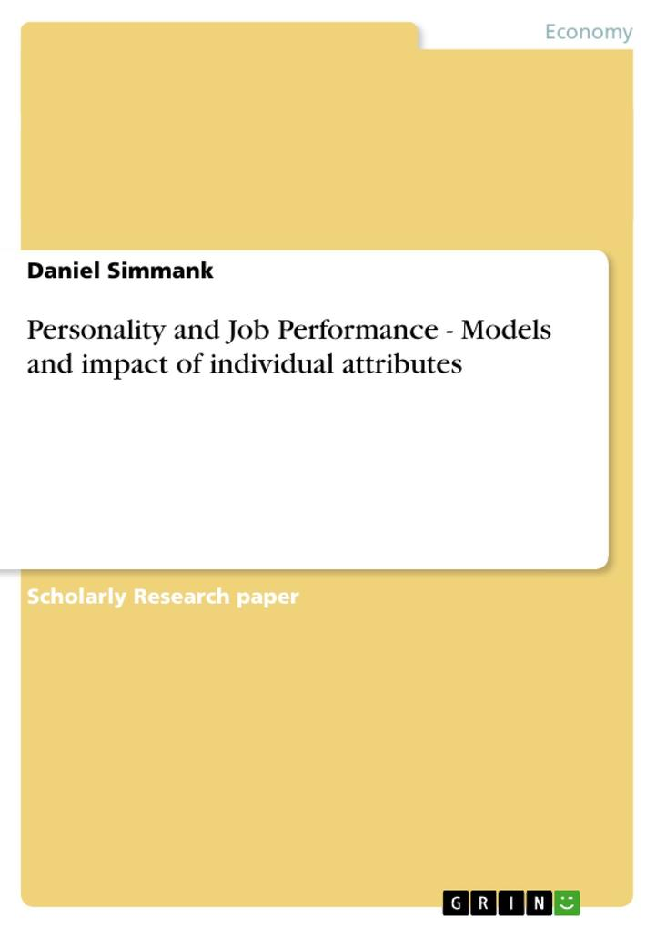 Personality and Job Performance - Models and impact of individual attributes als Buch von Daniel Simmank - GRIN Publishing