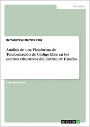 Analisis de Una Plataforma de Teleformacion de Codigo Libre En Los Centros Educativos del Distrito de Huacho - Bernard Pavel Barreto Veliz